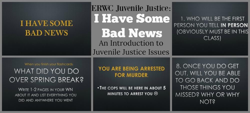 ERWC Juvenile Justice I have some bad news